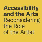 Accessibility and the Arts Reconsidering the Role of the Artist