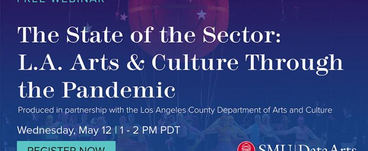 The State of the Sector: LA Arts and Culture Through the Pandemic